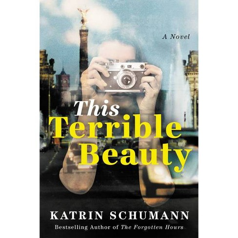 This Terrible Beauty - by  Katrin Schumann (Paperback) - image 1 of 1