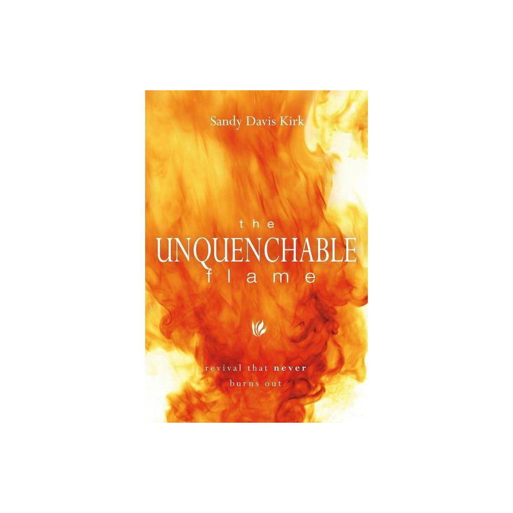 The Unquenchable Flame By Sandy Kirk Paperback