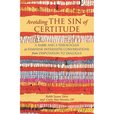 Avoiding the Sin of Certitude - by  Susan Talve & Carla Mae Streeter Op (Paperback)