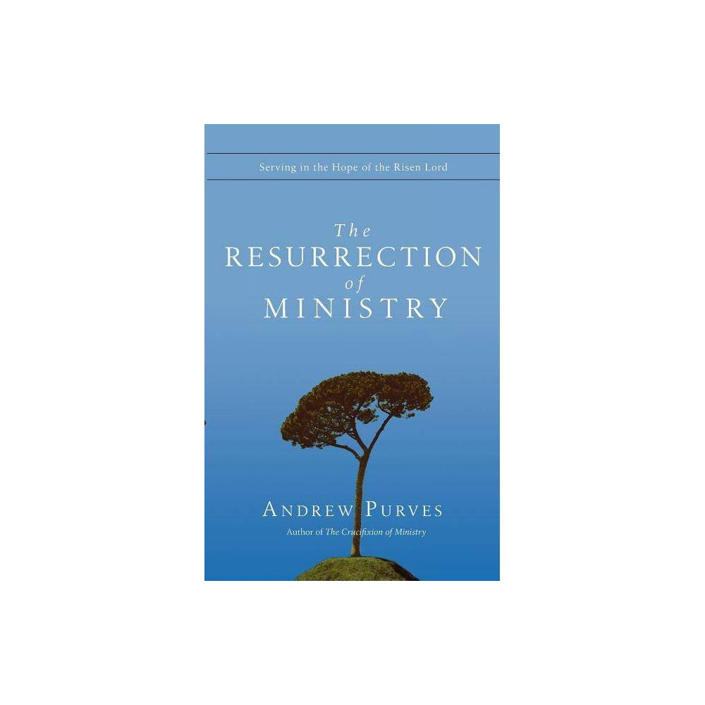 The Resurrection Of Ministry By Andrew Purves Paperback