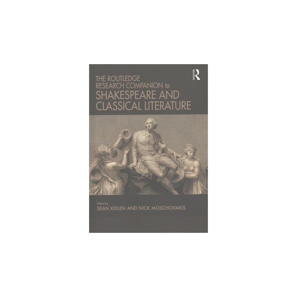 Routledge Research Companion to Shakespeare and Classical Literature (Hardcover) (Sean Keilen & Nick