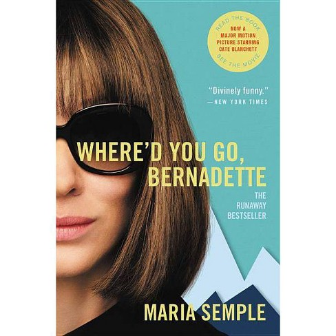 Where'd You Go, Bernadette -  by Maria Semple (Paperback) - image 1 of 2