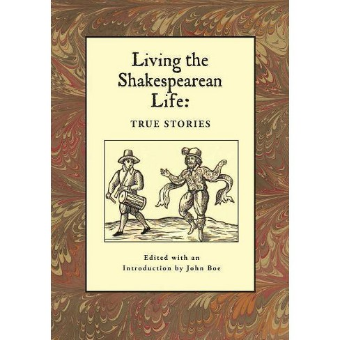Living the Shakespearean Life - by  John Boe (Paperback) - image 1 of 1
