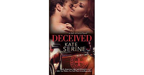 Deceived -  (Dark Alliance) by Kate Serine (Paperback) - image 1 of 1