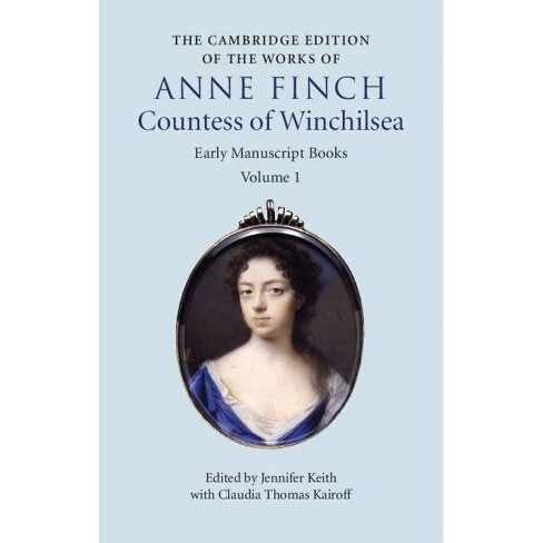 The Cambridge Edition of the Works of Anne Finch, Countess of Winchilsea - (Hardcover) - image 1 of 1