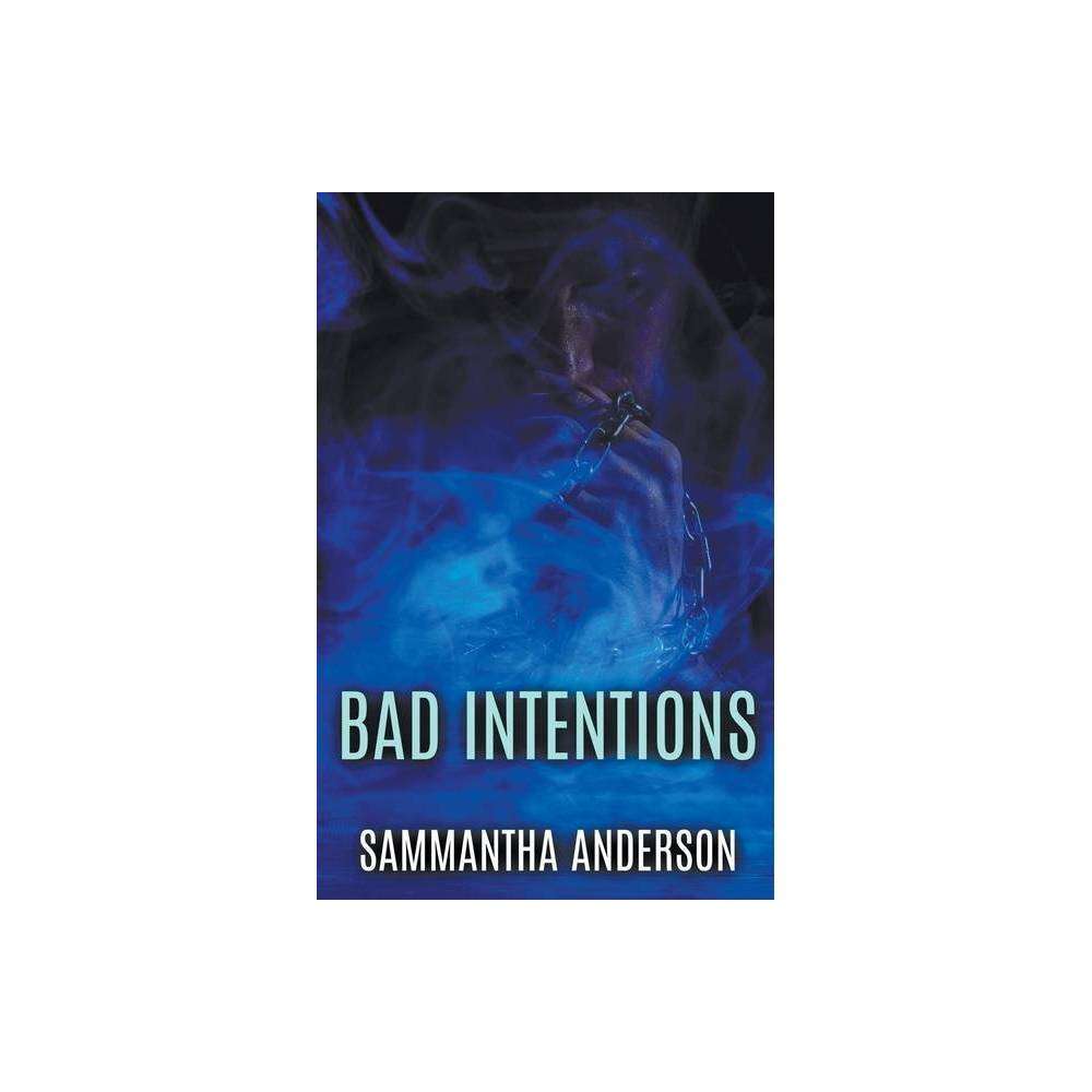 Bad Intentions By Sammantha Anderson Paperback