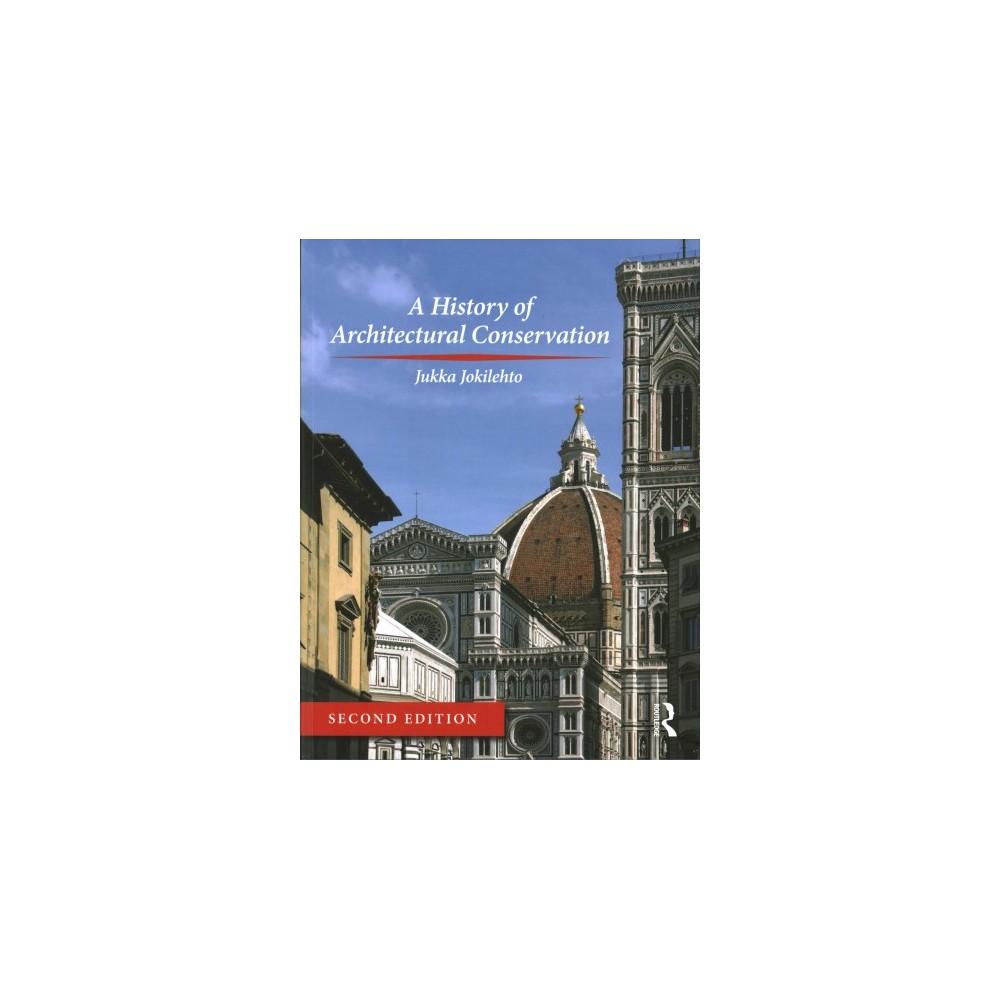 History of Architectural Conservation (Paperback) (Jukka Jokilehto)