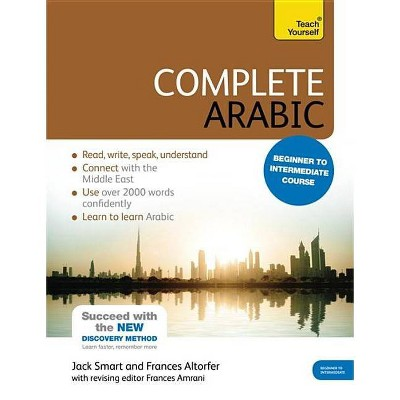 Complete Arabic Beginner to Intermediate Course - (Complete Language Learning) 3rd Edition by  Frances Altorfer (Paperback)