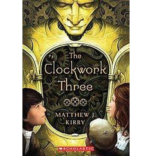 Clockwork Three (Reprint) (Paperback) (Matthew J. Kirby) - image 1 of 1