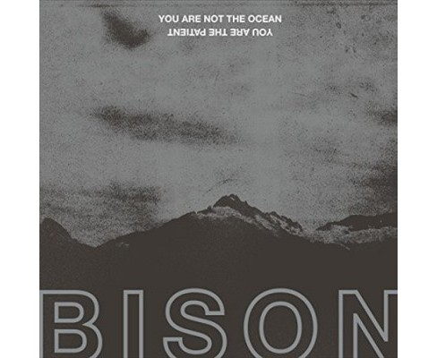 Bison - You Are Not The Ocean You Are The Pat (Vinyl) - image 1 of 1