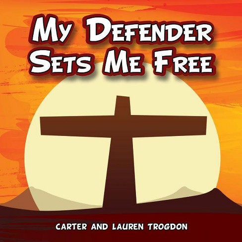 my defender sets me free by carter trogdon lauren trogdon paperback target my defender sets me free by carter trogdon lauren trogdon paperback