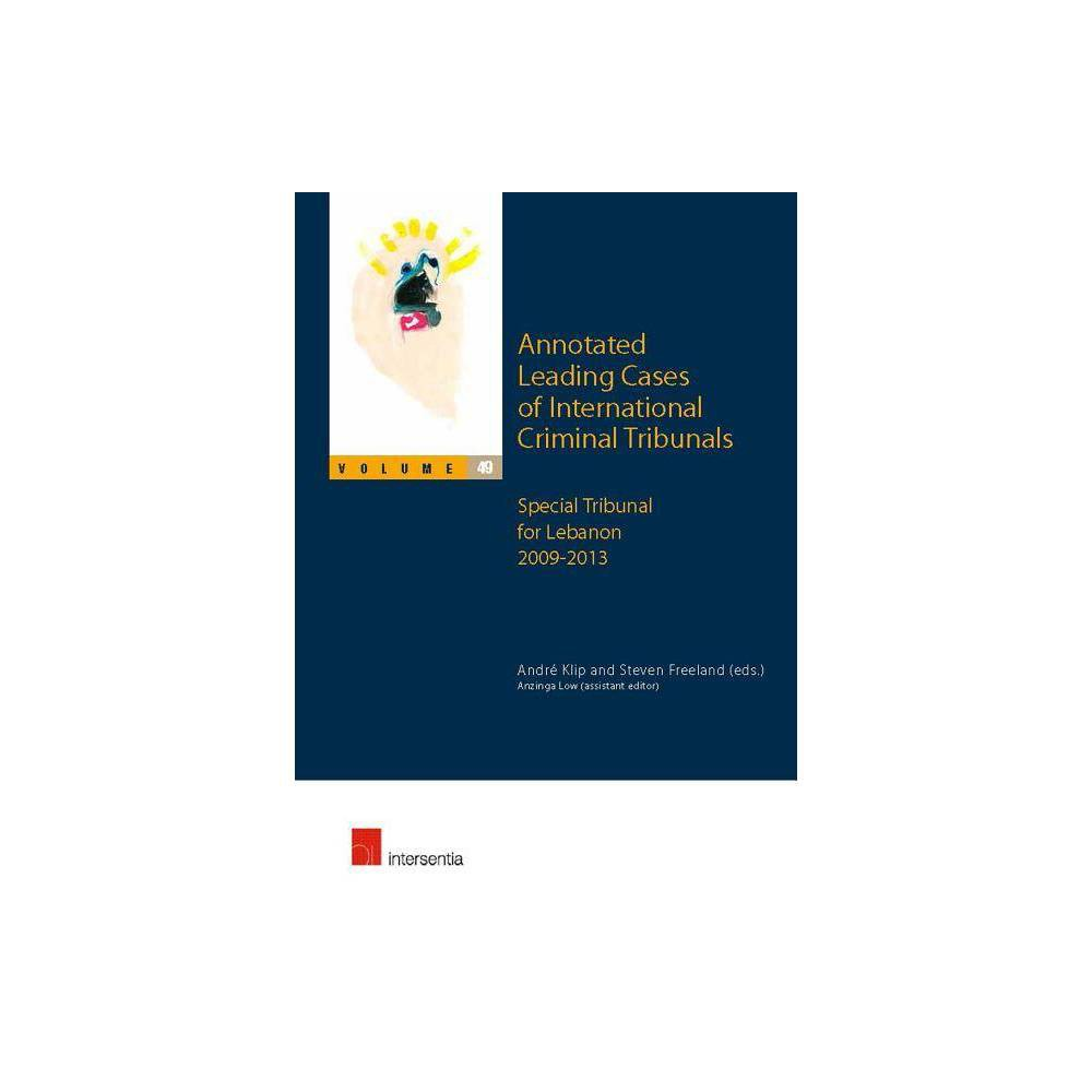 Annotated Leading Cases of International Criminal Tribunals - Volume 49 - by Steven Freeland
