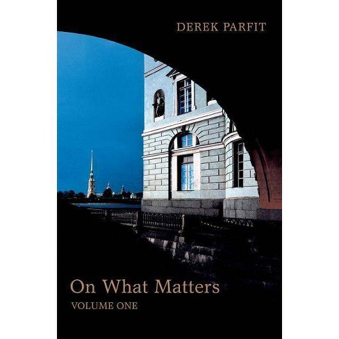 On What Matters, Volume 1 - (Berkeley Tanner Lectures) by  Derek Parfit (Paperback) - image 1 of 1