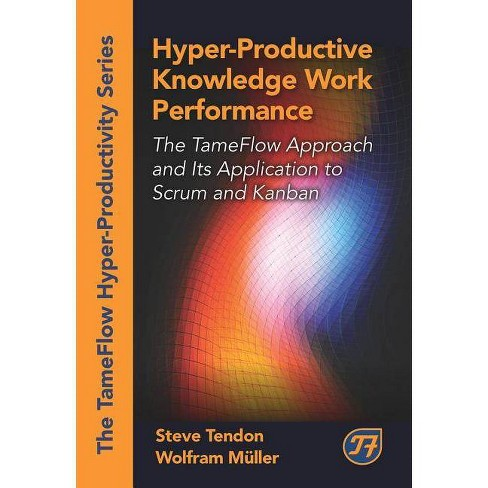 Hyper-Productive Knowledge Work Performance - by  Steve Tendon & Wolfram Muller (Hardcover) - image 1 of 1
