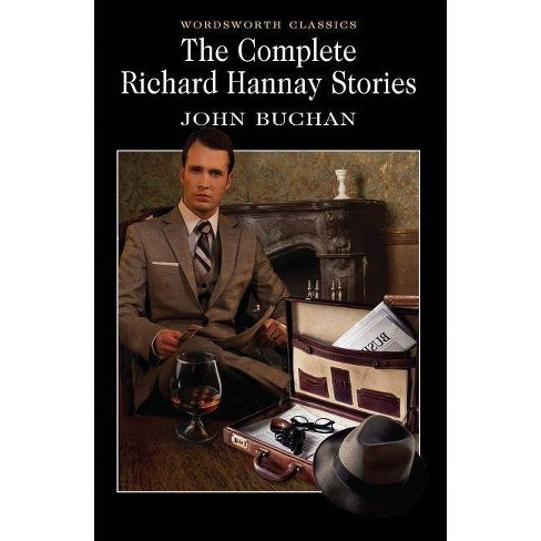 The Complete Richard Hannay Stories - (Wordsworth Classics) by  John Buchan (Paperback) - image 1 of 1