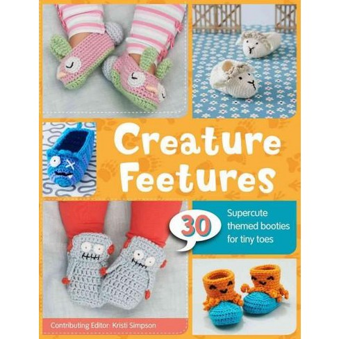 Creature Feetures 30 Crochet Patterns For Baby Booties Paperback