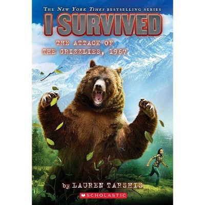 I Survived the Attack of the Grizzlies, 1967 -  (I Survived) by Lauren Tarshis (Paperback)