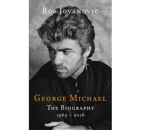George Michael : The Biography -  Reprint by Rob Jovanovic (Paperback) - image 1 of 1