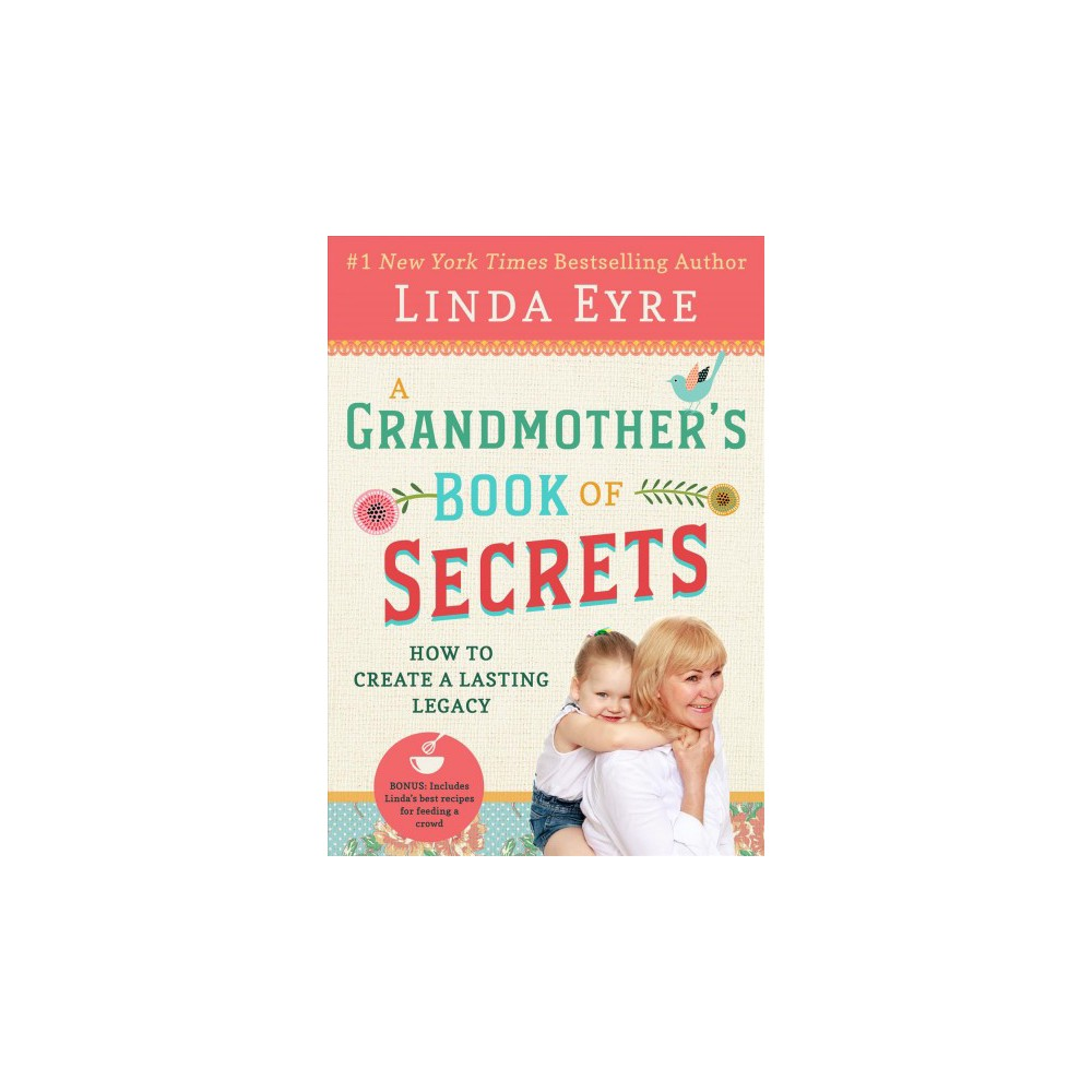 Grandmothering : The Secrets to Making a Difference While Having the Time of Your Life - (Paperback)