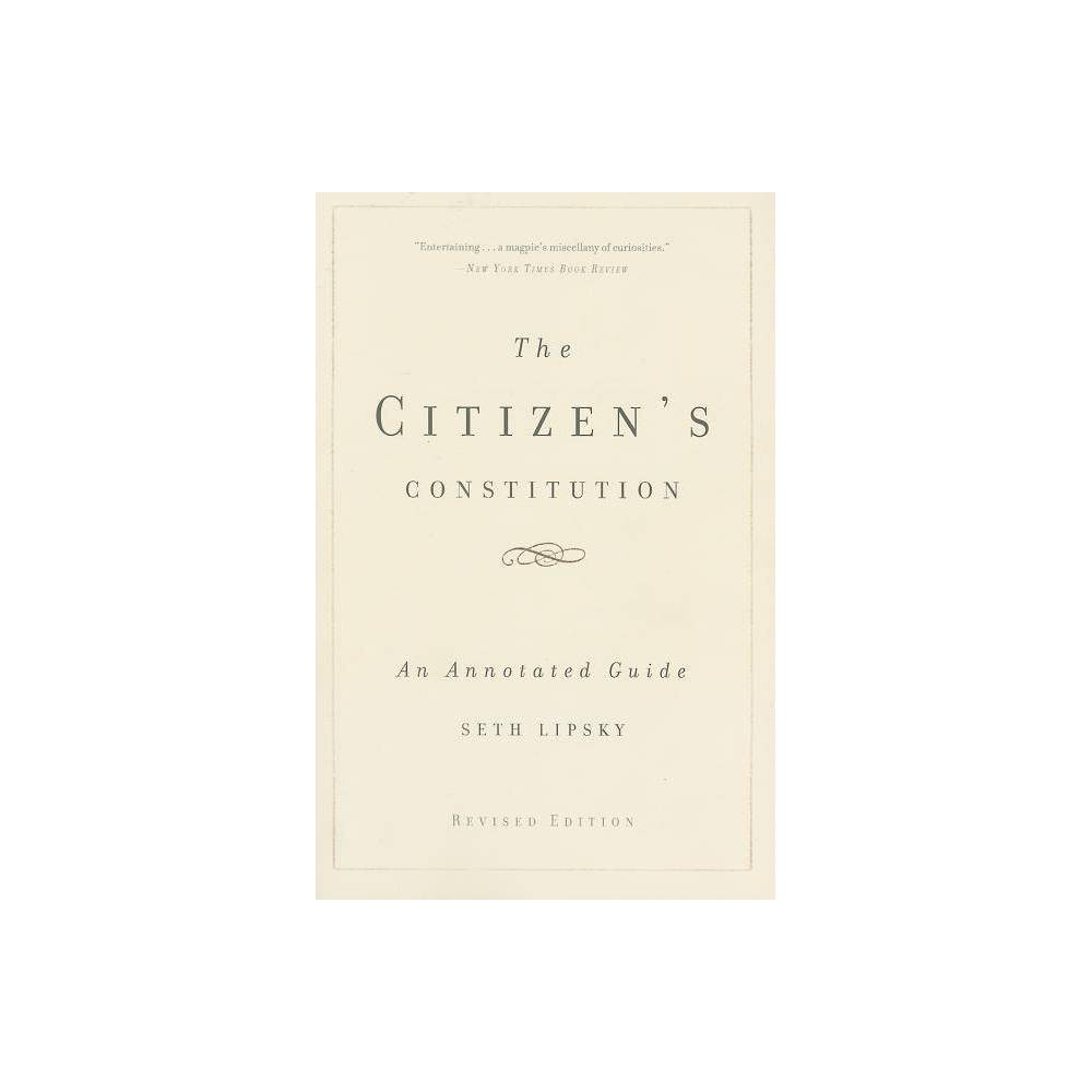 The Citizen S Constitution By Seth Lipsky Paperback