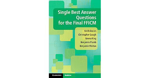 Single Best Answer Questions for the Final FFICM (Paperback) (Keith Davies & Christopher Gough & Emma - image 1 of 1