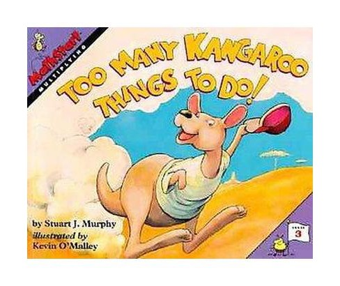 Too Many Kangaroo Things to Do! : Multiplying (Paperback) (Stuart J. Murphy) - image 1 of 1