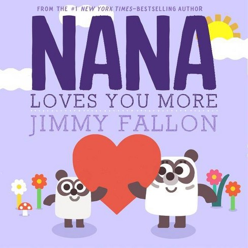 Nana Loves You More - by  Jimmy Fallon (Hardcover) - image 1 of 1