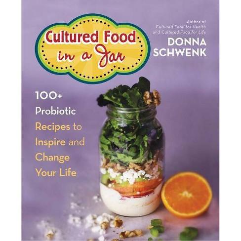 Cultured Food in a Jar - by  Donna Schwenk (Paperback) - image 1 of 1