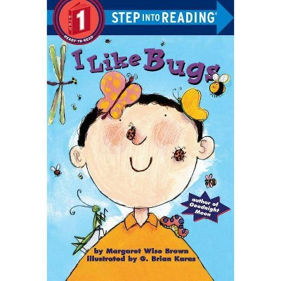 I Like Bugs - (Step Into Reading - Level 1 - Quality) by  Margaret Wise Brown (Paperback)