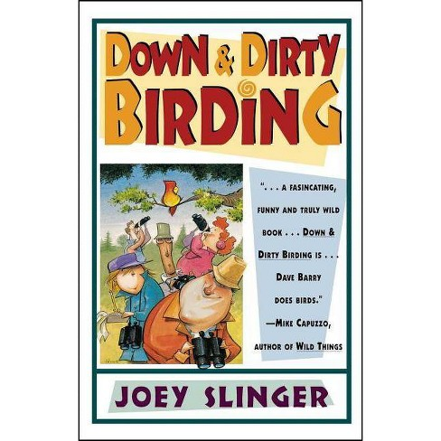 Down & Dirty Birding - by  Joey Slinger (Paperback) - image 1 of 1