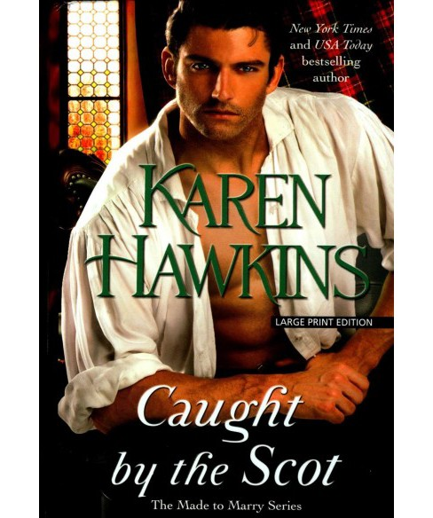 Caught by the Scot -  Large Print by Karen Hawkins (Hardcover) - image 1 of 1