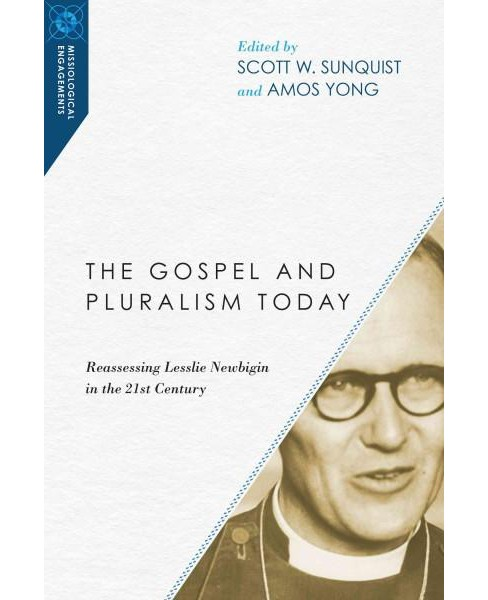 Gospel and Pluralism Today : Reassessing Lesslie Newbigin in the 21st Century (Paperback) - image 1 of 1