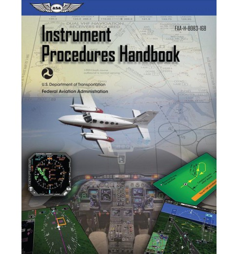 Instrument Procedures Handbook 2017 : FAA-H-8083-16B -  New (FAA Handbook) (Paperback) - image 1 of 1