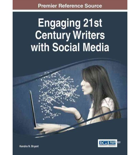 Engaging 21st Century Writers With Social Media (Hardcover) - image 1 of 1