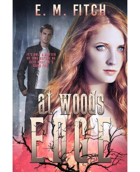 At Woods Edge -  (Of the Trees) by E. M. Fitch (Paperback) - image 1 of 1