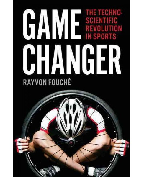 Game Changer : The Technoscientific Revolution in Sports (Hardcover) (Rayvon Fouchu00e9) - image 1 of 1