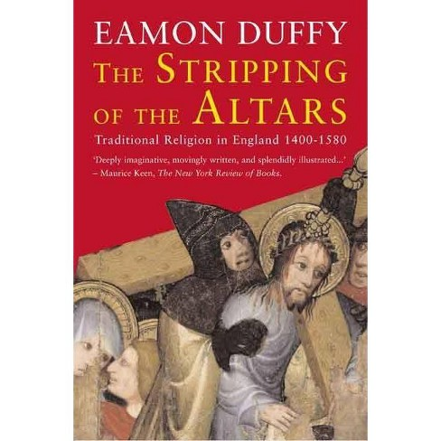 The Stripping of the Altars - 2 Edition by  Eamon Duffy (Paperback) - image 1 of 1