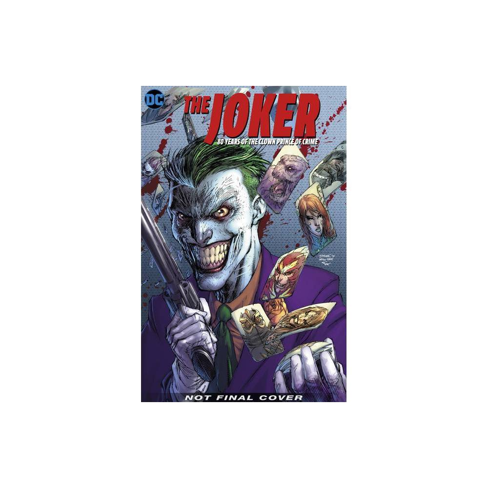 The Joker 80 Years Of The Clown Prince Of Crime The Deluxe Edition Hardcover