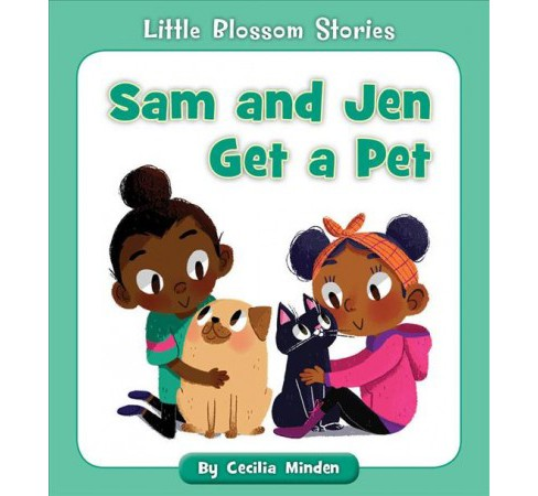 Sam and Jen Get a Pet -  (Little Blossom Stories) by Cecilia Minden (Paperback) - image 1 of 1
