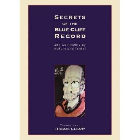Secrets of the Blue Cliff Record - (Zen Comments by Hakuin and Tenkei) by  Thomas Cleary (Paperback) - image 1 of 1