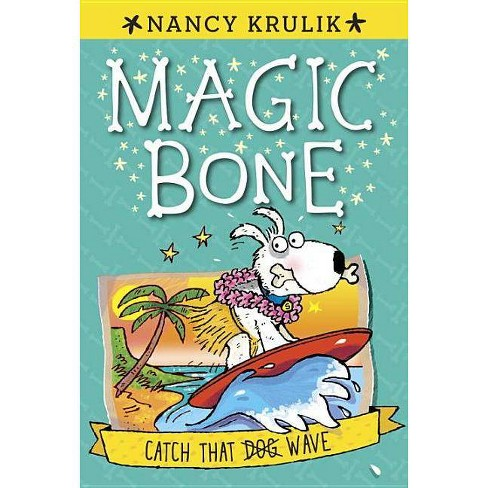 Catch That Dog Wave - (Magic Bone) by  Nancy Krulik (Paperback) - image 1 of 1