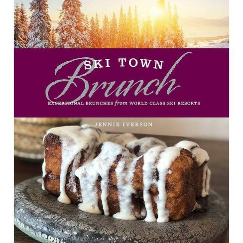 Ski Town Brunch - by  Jennie Iverson (Hardcover) - image 1 of 1