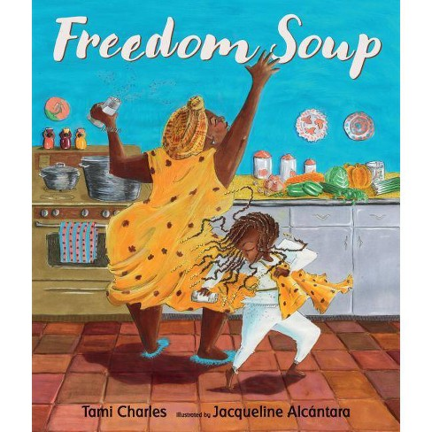 Freedom Soup - by  Tami Charles (Hardcover) - image 1 of 1