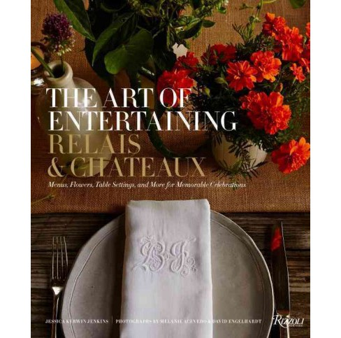 Art of Entertaining Relais & Chateaux : Menus, Flowers, Table Settings, and More for Memorable - image 1 of 1