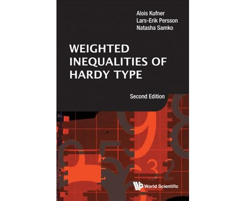 Weighted Inequalities of Hardy Type (Hardcover) (Alois Kufner & Lars-Erik Persson & Natasha Samko) - image 1 of 1