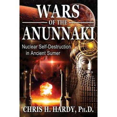 Wars of the Anunnaki - by  Chris H Hardy (Paperback) - image 1 of 1