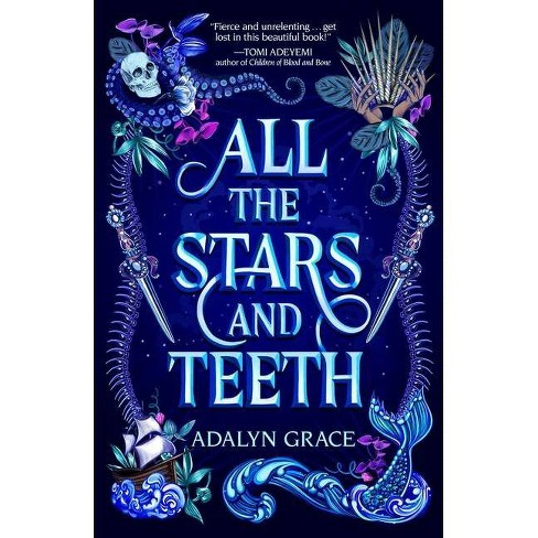 All the Stars and Teeth - (All the Stars and Teeth Duology, 1) by  Adalyn Grace (Paperback) - image 1 of 1