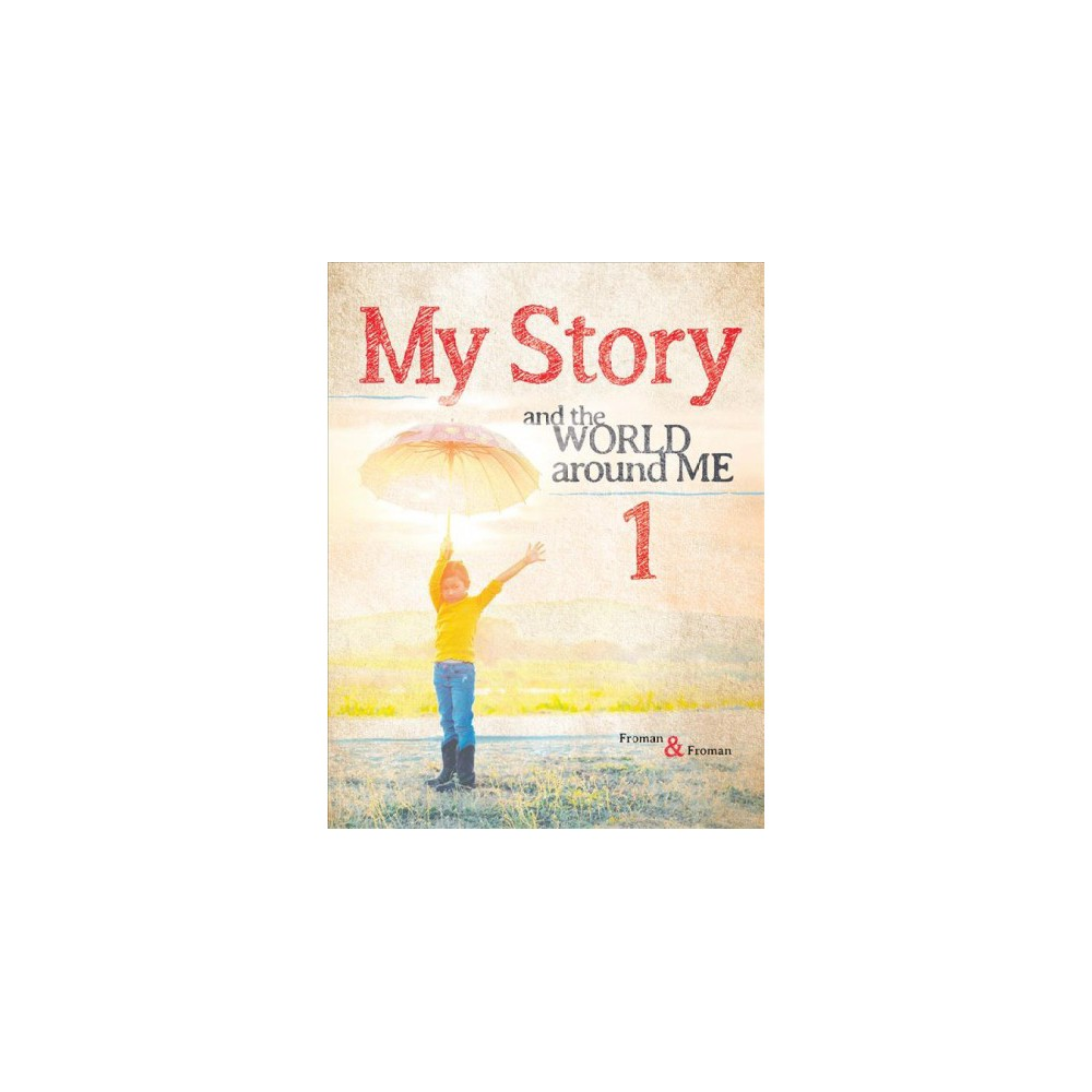 My Story and the World Around Me : 1 - by Craig Froman & Andrew Froman (Paperback)