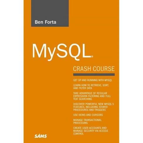 MySQL Crash Course - by  Ben Forta (Paperback) - image 1 of 1