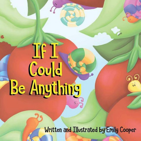 If I Could be Anything - by  Emily Cooper (Paperback) - image 1 of 1